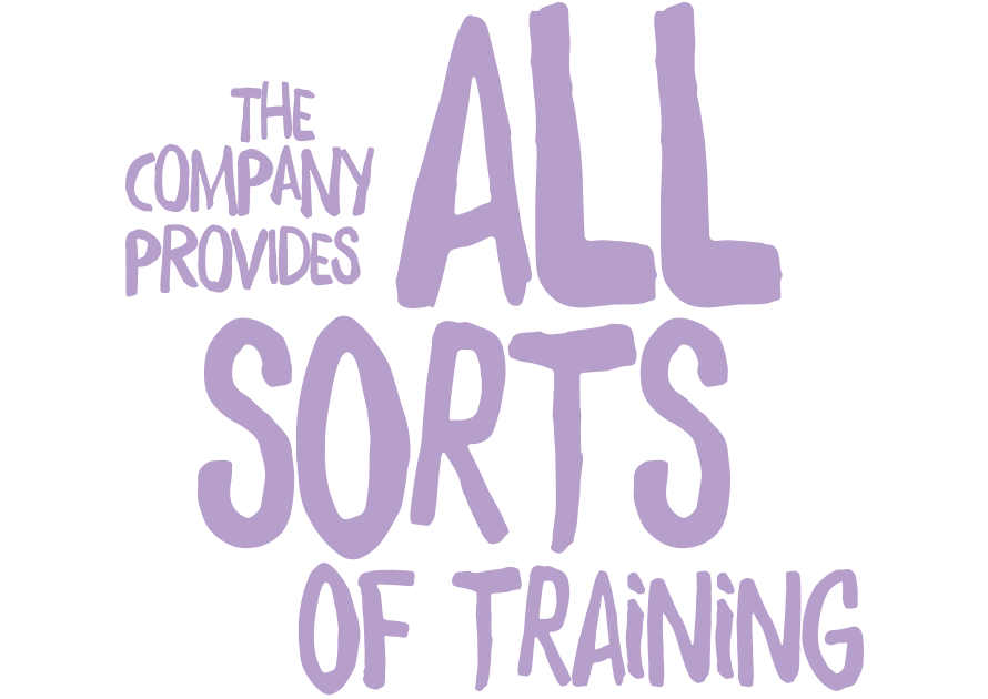 The company provides all sorts of training