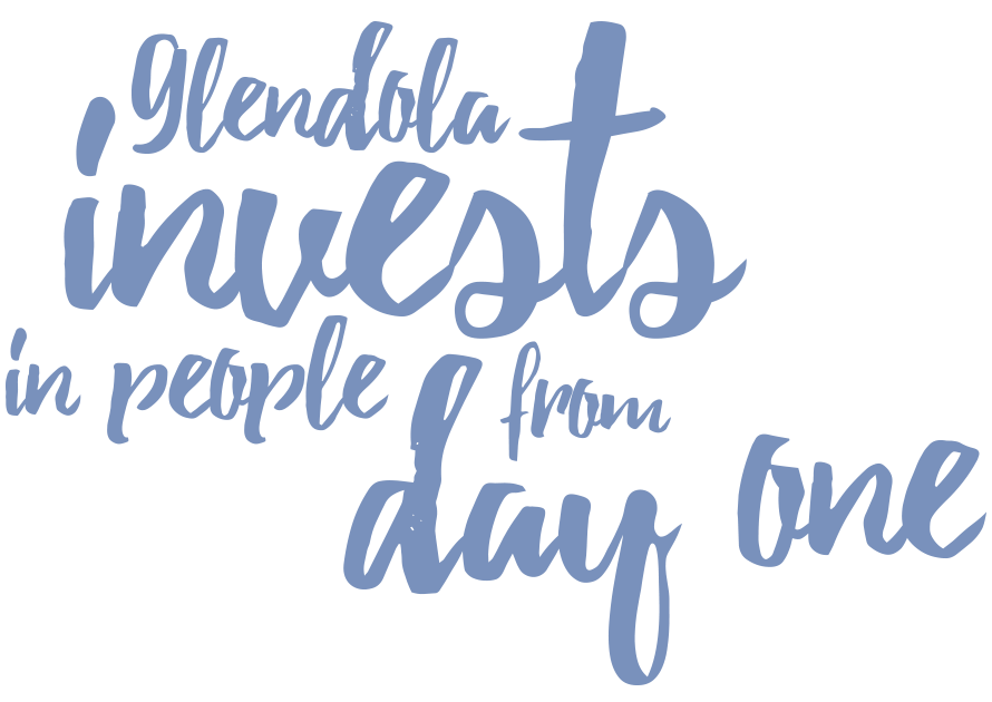 Glendola invests in people from day one